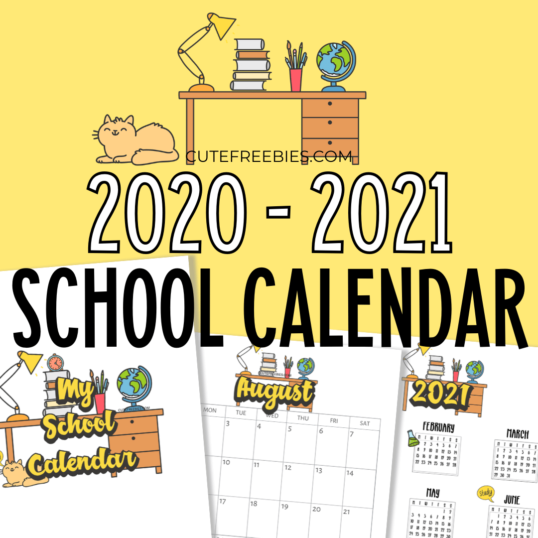 School Calendar Printable For 2020 - 2021 - Cute Freebies